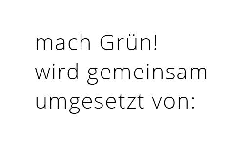 mach Grün! wird gemeinsam umgesetzt von: